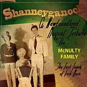 A Newfoundland Musical Tribute to the McNulty Family von Shanneyganock
