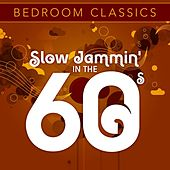 Bedroom Classics - Slow Jammin' in The 60's de Various Artists