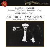 Mozart - Donizetti - Rossini - Catalani - Puccini - Verdi: Opera Highlights by Arturo Toscanini