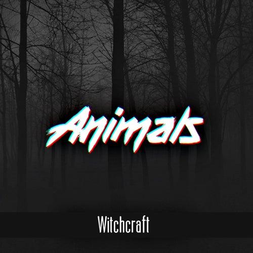 Witchcraft by Animals DJs