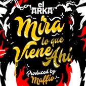 Mira Lo Que Viene Ahí by Arka