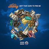 Ain't That Hard to Find Me by Billy Bang
