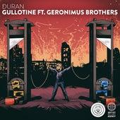Gullotine (feat. Geronimus Brothers) de Duran