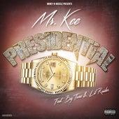 Presidential (feat. Big Tone & Lil Raider) by Mr. Kee