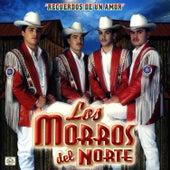 Recuerdos De Un Amor by Los Morros Del Norte