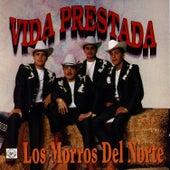 Vida Prestada by Los Morros Del Norte