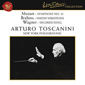 Mozart: Symphony No. 35 in D Major, K. 385 - Brahms: Haydn Variations, Op. 56a - Wagner: Siegfried Idyll by Arturo Toscanini