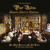 St. John Cantius presents Puer Natus: Gregorian Chant for Christmas by The Schola Cantorum of St. John Cantius