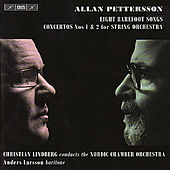 Pettersson: Eight Barefoot Songs, Concertos 1 & 2 for String Orchestra by Various Artists