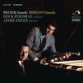 Franck: Violin Sonata in A Major,FWV8 & Debussy: Violin Sonata in G Minor, L. 140 de Erick Friedman