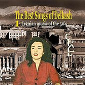 The Best Songs of Delkash Vol. 1 / Iranian Music of the 50's by Delkash