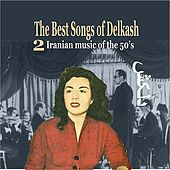 The Best Songs of Delkash Vol. 2 / Iranian Music of the 50's by Delkash
