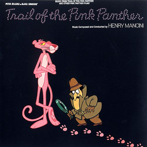 The Trail of the Pink Panther: Music From The Motion Picture by Henry Mancini