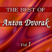 The Best Of Anton Dvorak - Vol. 1 von Various Artists
