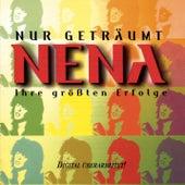 Nur geträumt - Ihre größten Erfolge by Nena