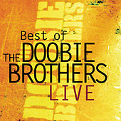 Best Of The Doobie Brothers Live von The Doobie Brothers