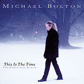This Is The Time - The Christmas Album von Michael Bolton