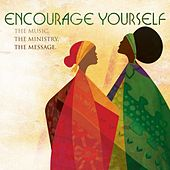 Encourage Yourself: The Music, The Ministry, The Message de Various Artists
