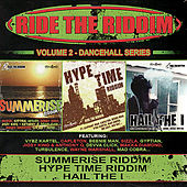 Ride the Riddim - Summerise Riddim, Hype Time Riddim, & Hail the I de Various Artists