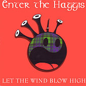 Let The Wind Blow High by Enter The Haggis