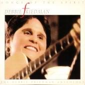 Songs Of The Spirit:  The Debbie Friedman Anthology by Debbie Friedman