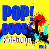 POP!- Goes KidzTown V. 2 by KidzTown