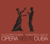 Opera Meets Cuba de Klazz Brothers/Cuba Percussion