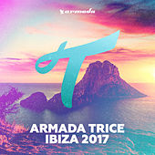 Armada Trice - Ibiza 2017 by Various Artists