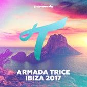 Armada Trice - Ibiza 2017 von Various Artists