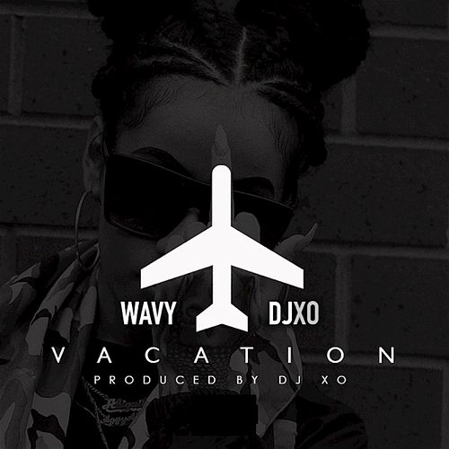 Vacation by DJ Wavy