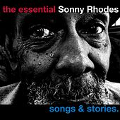 The Essential Sonny Rhodes - Songs and Stories by Sonny Rhodes