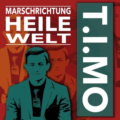 Marschrichtung Heile Welt by Timo