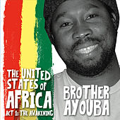 The United States of Africa, Act1: The Awakening by Brother Ayouba
