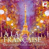 À la française - Die schönste Klassik aus Frankreich von Various Artists