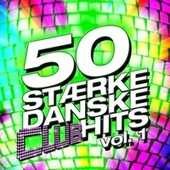 50 Stærke Danske Club Hits Vol. 1 by Various Artists