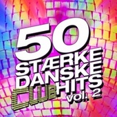 50 Stærke Danske Club Hits Vol. 2 by Various Artists