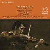 Friedman Plays Chausson, Sarasate, Saint-Saens, Ravel & Wieniawski by Erick Friedman