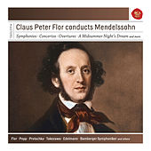 Claus Peter Flor Conducts Mendelssohn by Various Artists