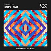 Showland - Ibiza 2017 (Mixed by Swanky Tunes) von Various Artists