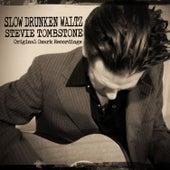 Slow Drunken Waltz - Original Ozark Recordings by Stevie Tombstone
