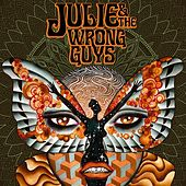 Julie & The Wrong Guys by Julie & The Wrong Guys