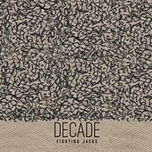Decade by Fighting Jacks