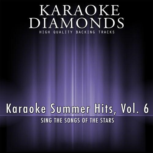 Karaoke Summer Hits, Vol. 6 by Karaoke - Diamonds