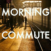 Morning Commute by Various Artists