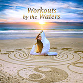 Workouts by the Waters (Music for Yoga, Relaxing Therapy and Spa Massage, Healing Sounds to Destress, Sleep & Find Inner Peace) by Water Music Oasis