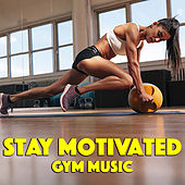 Stay Motivated: Gym Music de Various Artists