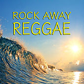 Rock Away Reggae by Various Artists