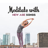 Meditate with New Age Songs – Best Spiritual Music for Meditation, Yoga, Feel Relaxed Body & Mind, Zen, Bliss de Nature Sounds Artists