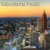 Subcultural Music von Various Artists