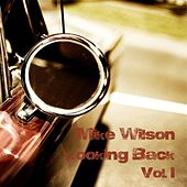 Looking Back, Vol. 1 by Mike Wilson